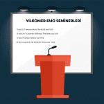 Yılkomer EMO Seminerleri Devam Ediyor