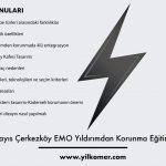 26 Mayıs Emo Çerkezköy Şube Yıldırımdan Korunma Eğitimi