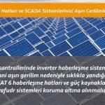 Güneş Enerji Santrallerinde İnverter ve Haberleşme Hatlarının Korunması