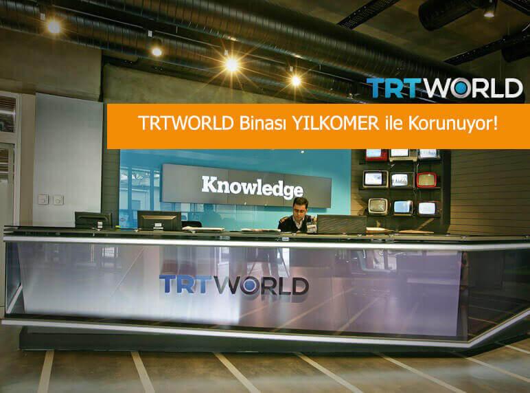 TRTWORLD Binası Yılkomer ile Korunuyor!
