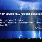 Antalya Yıldırımdan Korunma Seminerimiz 22 Haziran'da