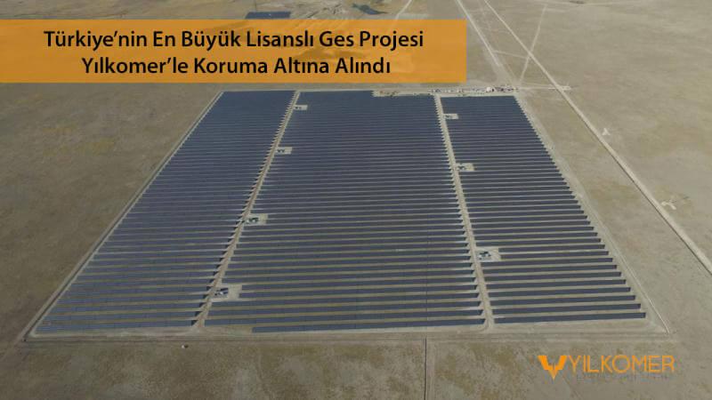 Türkiye'nin En Büyük Lisanslı Ges Projesi Yılkomer'le Koruma Altına Alındı