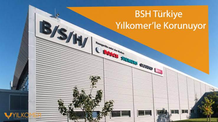 BSH Türkiye Yılkomer'le Korunuyor